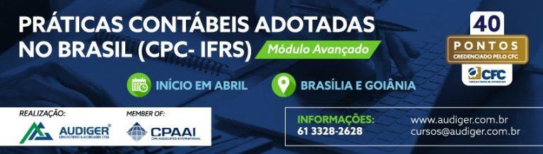 PRÁTICAS CONTÁBEIS ADOTADAS NO BRASIL (CPC-IFRS) Módulo Avançado – GO
